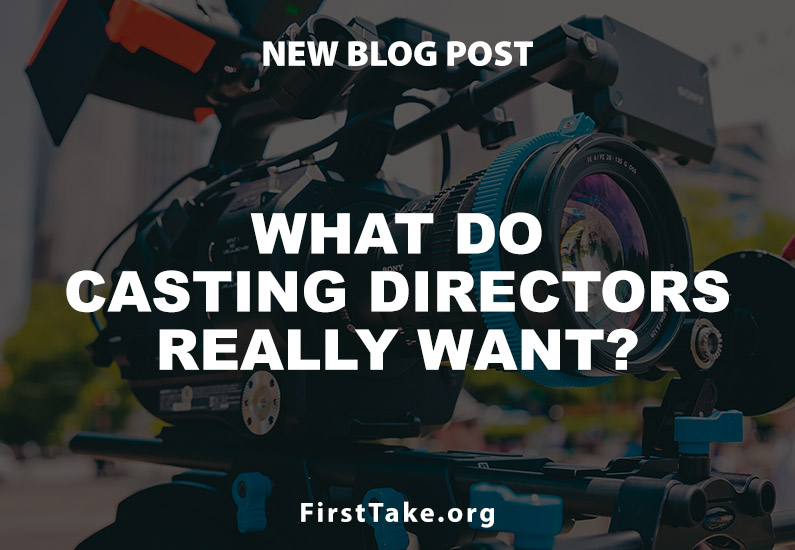 What do Casting Directors really want?